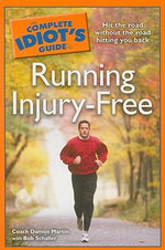 The Complete Idiot's Guide to Running Injury-Free - Coach Damon Martin