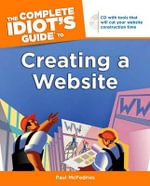 Complete Idiot's Guide to Creating a Website The - Paul McFedries