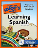 The Complete Idiot's Guide to Learning Spanish - Gail Stein