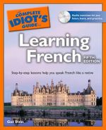 The Complete Idiot's Guide to Learning French - Gail Stein