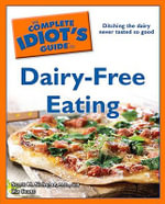 The Complete Idiot's Guide to Dairy-Free Eating - Scott H Sicherer