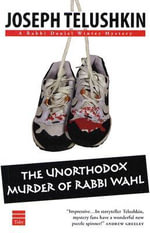 The Unorthodox Murder of Rabbi Wahl : 000309772 - Joseph Telushkin