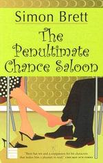 The Penultimate Chance Saloon - Simon Brett