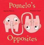 Pomelo's Opposites - Ramona Badescu