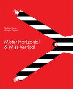 Mister Horizontal & Miss Vertical - Noemie Revah