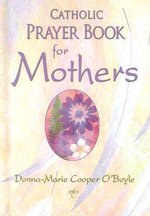 Catholic Prayer Book for Mothers - Donna-Marie Cooper O'Boyle