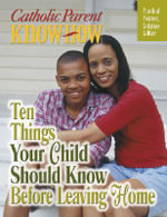Ten Things Your Child Should Know Before Leaving Home - Our Sunday Visitor