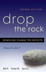 Drop the Rock : Removing Character Defects - Bill Pittman