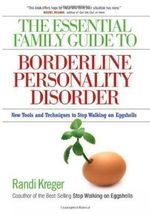 The Essential Family Guide to Borderline Personality Disorder :  Taking Control - Randi Kreger