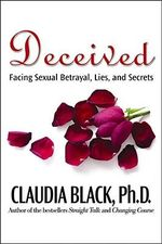 Deceived : Facing Sexual Betrayal, Lies, and Secrets - Claudia Black