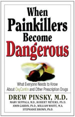 When Painkillers Become Dangerous : What Everyone Needs to Know About OxyContin and other Prescription Drugs - Drew Pinsky