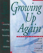 Growing Up Again : Parenting Ourselves, Parenting Our Children - Jean Illsley Clarke
