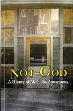 Not God : A History of Alcoholics Anonymous - Ernest Kurtz