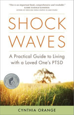 Shock Waves : A Practical Guide to Living with a Loved One's PTSD - Cynthia Orange