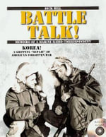 Battle Talk! : Memoirs of a Marine Radio Correspondent - Dick Hill