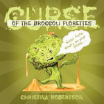 Curse of the Broccoli Florets : A Royally Allergic Fairytale - Christina Robertson