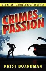 Mid-Atlantic Murder Mystery Series : Crimes of Passion - Krist Boardman