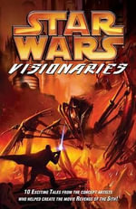 Star Wars : Visionaries - Iain McCaig