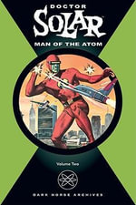 Doctor Solar: v. 2 : Man of the Atom - Paul S. Newman