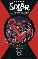 Doctor Solar: v. 3 : Man of the Atom - Paul S. Newman