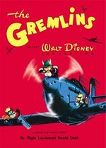 The Gremlins: The Lost Walt Disney Production :  The Lost Walt Disney Production - Roald Dahl