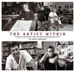 The Artist within : Portraits of Cartoonists, Comic Book Artists, Animators, and Others - Greg Preston