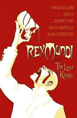Rex Mundi : Lost Kings Volume 3 - Nelson Arvid