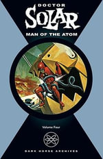 Doctor Solar : Man of the Atom v. 4 - Paul S. Newman