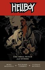 Hellboy : Troll Witch and Other Stories v. 7 - Mike Mignola