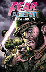 Fear Agent : Last Goodbye v. 3 - Rick Remender