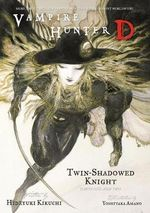 Vampire Hunter D : Twin-shadowed Knight v. 13, Pt. 1 & 2 - Hideyuki Kikuchi