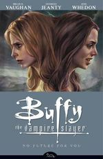 Buffy the Vampire Slayer : No Future for You Season 8, v. 2 - Brian K. Vaughan