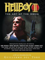 Hellboy II : Art of the Movie - Guillermo del Toro