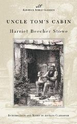 Uncle Toms Cabin - Harriet Beecher Stowe