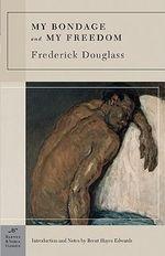 My Bondage and My Freedom : Barnes & Noble classics - Frederick Douglass