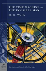 The Time Machine and the Invisible Man - H. G. Wells