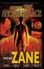 Another Time, Another Place : Five Novellas by Zane - Zane