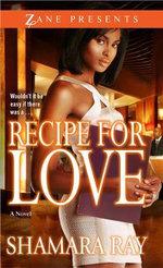 Recipe for Love : A Novel - Shamara Ray
