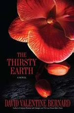 The Thirsty Earth - D V Bernard