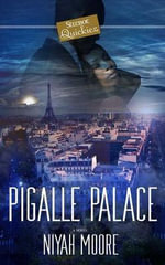 Pigalle Palace : A Strebor Quickiez - Niyah Moore