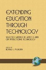 Extending Education Through Technology : Selected Writings by James D.Finn on Instructional Technology - James D. Finn