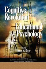 The Impact of the Cognitive Revolution on Educational Psychology