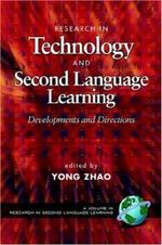 Research in Technology and Second Language Education : Developments and Directions