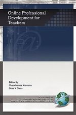 Online Professional Development for Teachers : What the Research Says