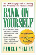 Bank on Yourself : The Life-Changing Secret to Growing and Protecting Your Financial Future - Pamela G Yellen