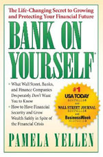 Bank on Yourself : The Life-changing Secret to Protecting Your Financial Future - Pamela G. Yellen