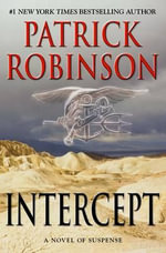 Intercept : A Novel of Suspense - Patrick Robinson