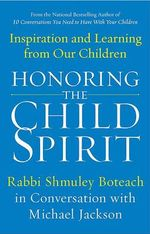 Honoring the Child Spirit : Inspiration and Learning from Our Children - Shmuel Boteach