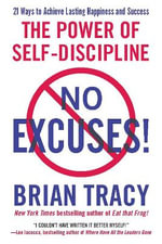 No Excuses : The Power of Self-Discipline - Brian Tracy