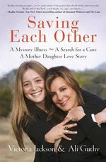 Saving Each Other : A Mother-Daughter Love Story - Victoria Jackson